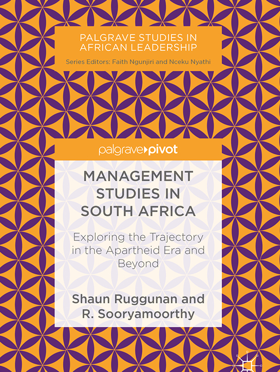 Management Studies in South Africa 'Exploring the Trajectoy in the Apartheid Era and Beyond'